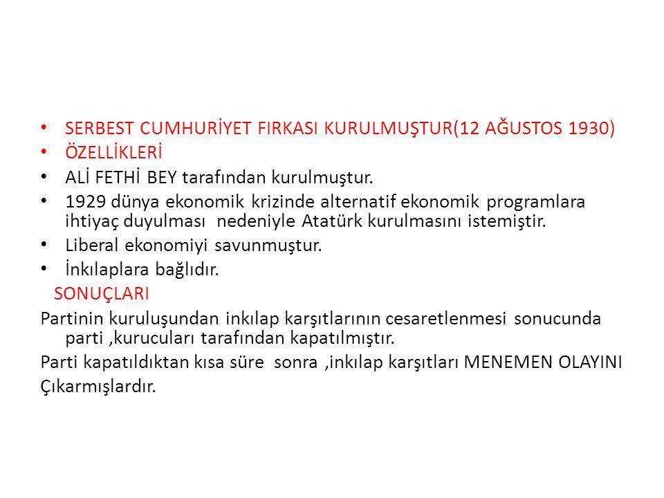 SERBEST CUMHURİYET FIRKASI KURULMUŞTUR(12 AĞUSTOS 1930)