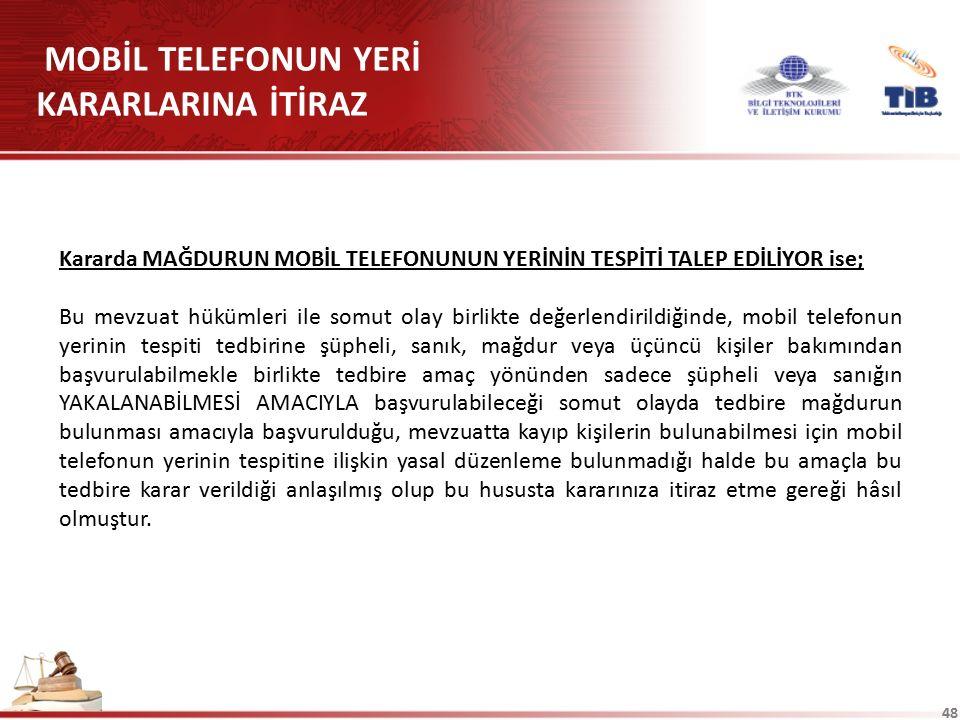 MOBİL TELEFONUN YERİ KARARLARINA İTİRAZ