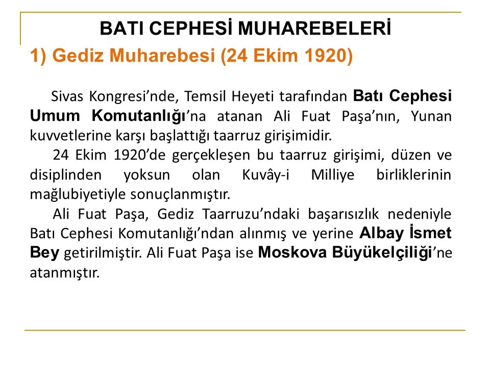 BATI CEPHESİ MUHAREBELERİ 1) Gediz Muharebesi (24 Ekim 1920)