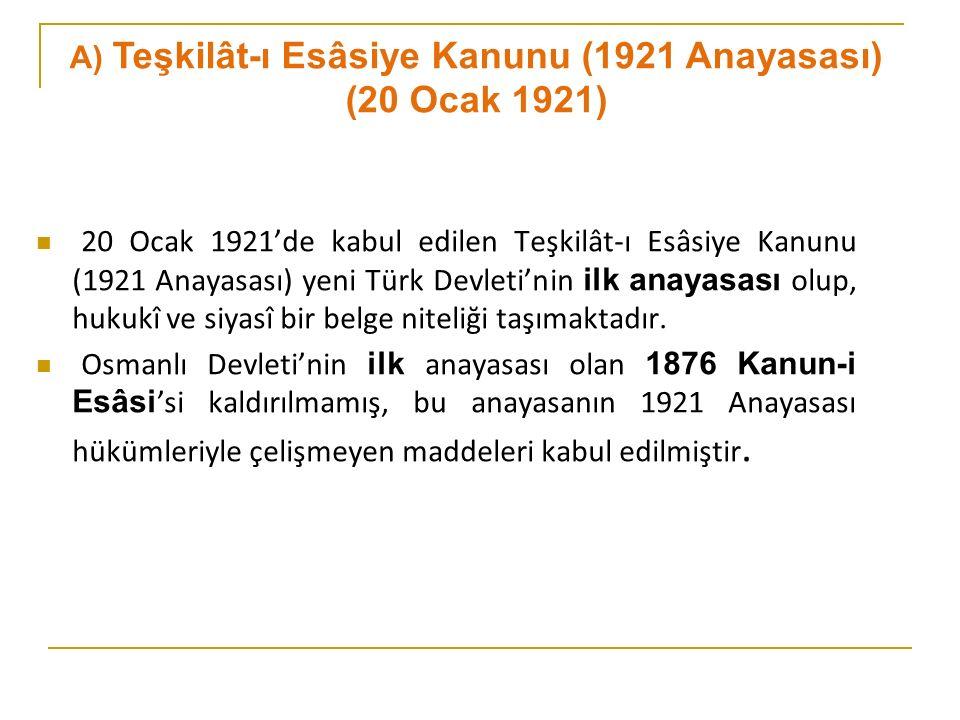 A) Teşkilât-ı Esâsiye Kanunu (1921 Anayasası) (20 Ocak 1921)