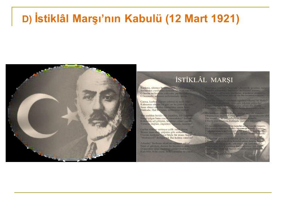 D) İstiklâl Marşı'nın Kabulü (12 Mart 1921)