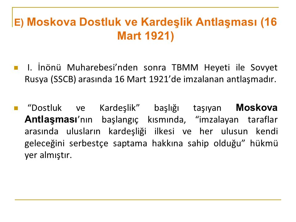 E) Moskova Dostluk ve Kardeşlik Antlaşması (16 Mart 1921)