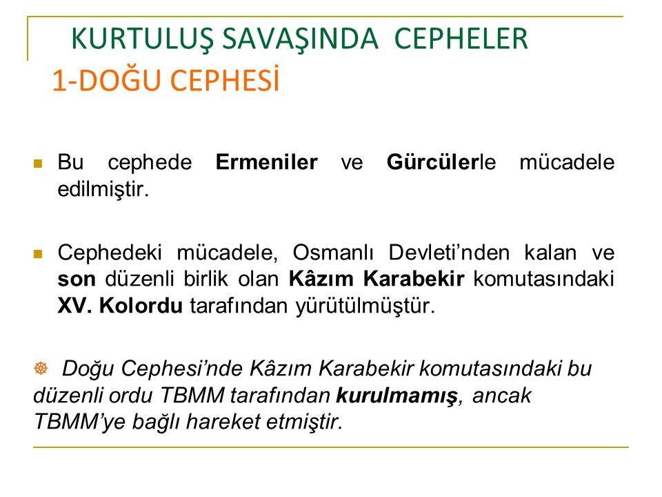 KURTULUŞ SAVAŞINDA CEPHELER 1-DOĞU CEPHESİ