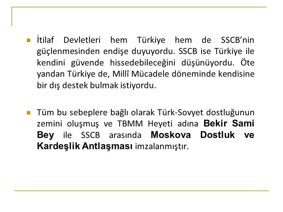 İtilaf Devletleri hem Türkiye hem de SSCB'nin güçlenmesinden endişe duyuyordu. SSCB ise Türkiye ile kendini güvende hissedebileceğini düşünüyordu. Öte yandan Türkiye de, Millî Mücadele döneminde kendisine bir dış destek bulmak istiyordu.