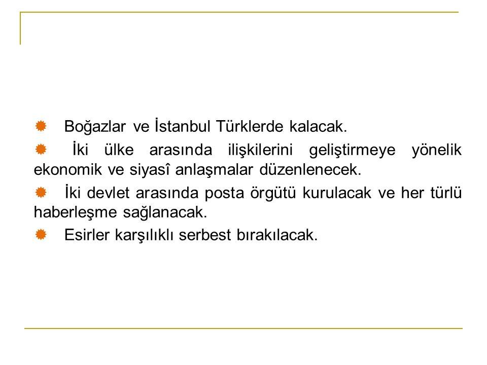  Boğazlar ve İstanbul Türklerde kalacak