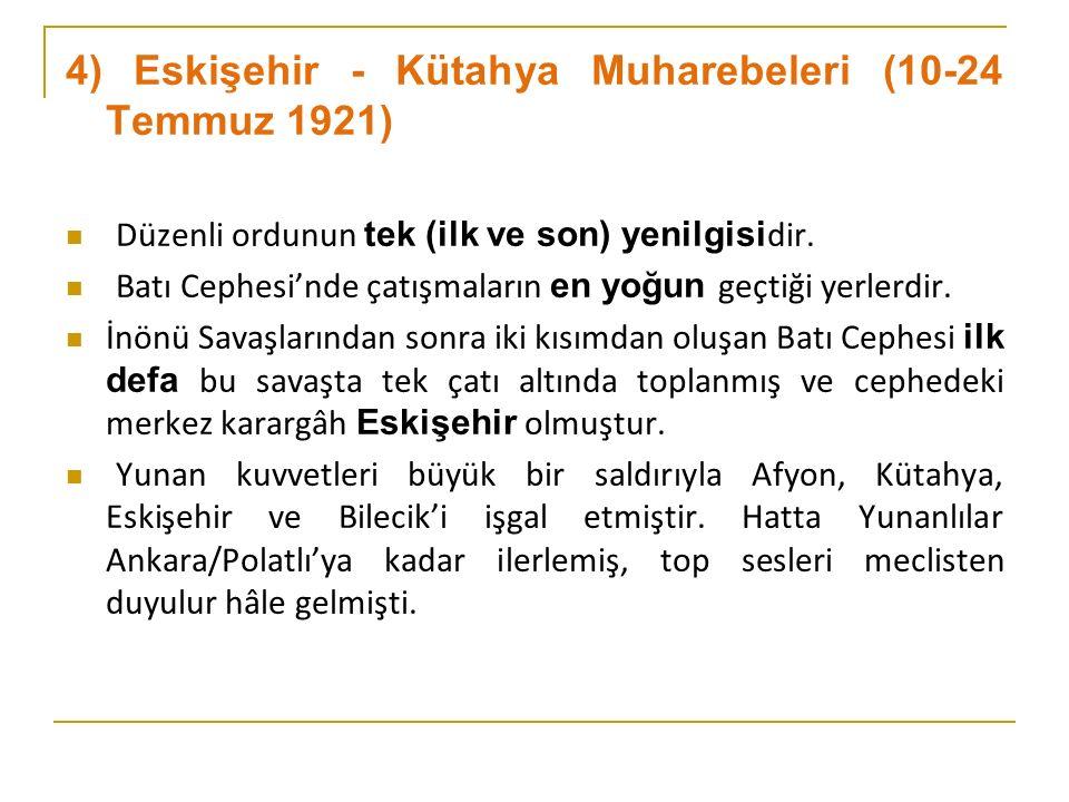 4) Eskişehir - Kütahya Muharebeleri (10-24 Temmuz 1921)
