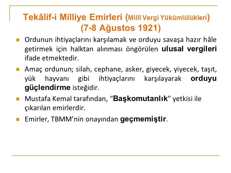 Tekâlif-i Milliye Emirleri (Millî Vergi Yükümlülükleri) (7-8 Ağustos 1921)