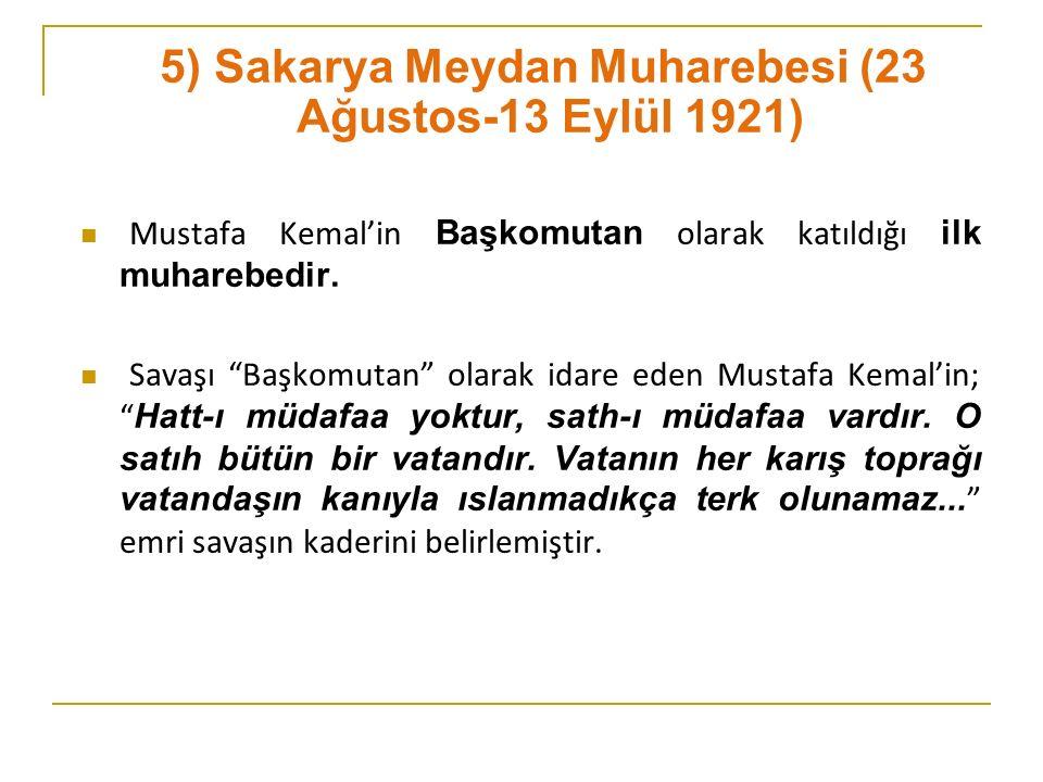 5) Sakarya Meydan Muharebesi (23 Ağustos-13 Eylül 1921)