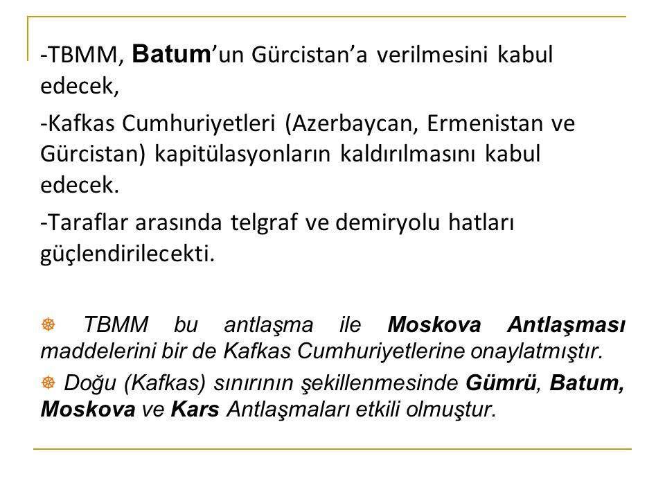 -TBMM, Batum'un Gürcistan'a verilmesini kabul edecek,