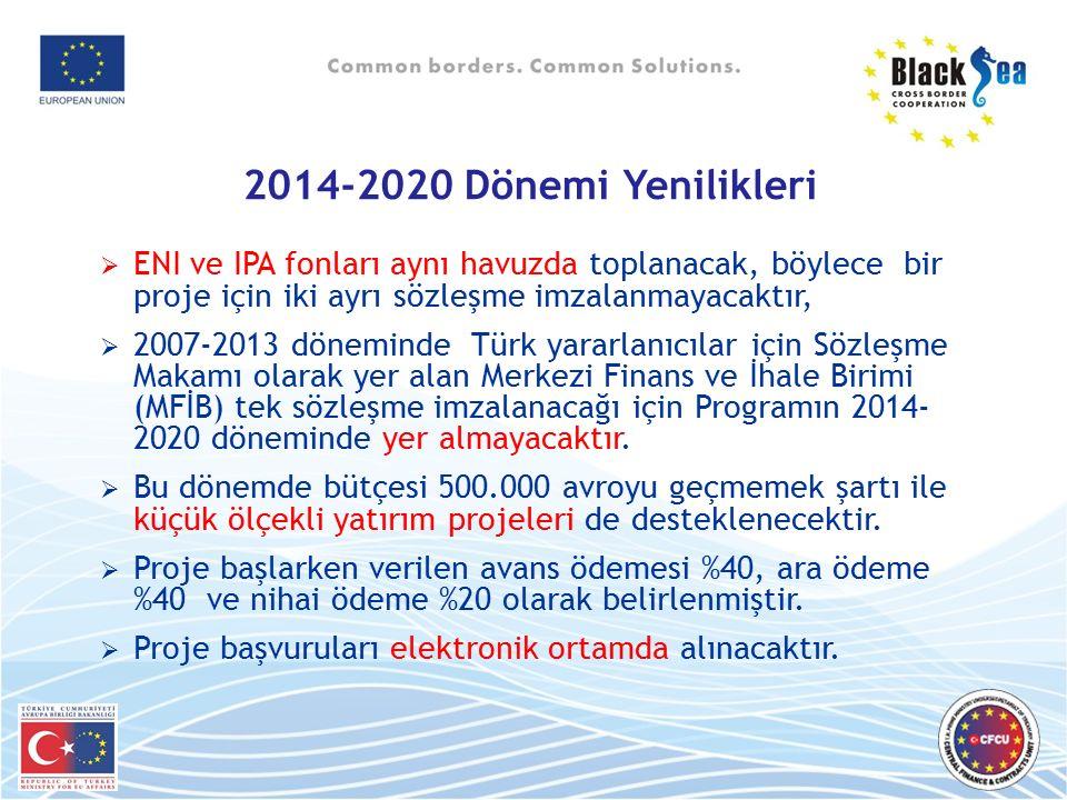 2014-2020 Dönemi Yenilikleri ENI ve IPA fonları aynı havuzda toplanacak, böylece bir proje için iki ayrı sözleşme imzalanmayacaktır,