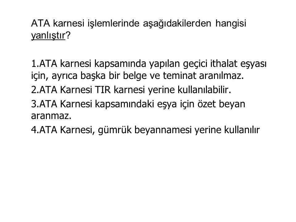 ATA karnesi işlemlerinde aşağıdakilerden hangisi yanlıştır