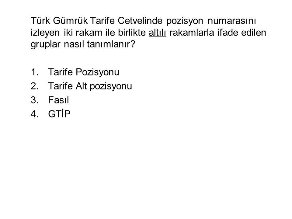 Türk Gümrük Tarife Cetvelinde pozisyon numarasını izleyen iki rakam ile birlikte altılı rakamlarla ifade edilen gruplar nasıl tanımlanır