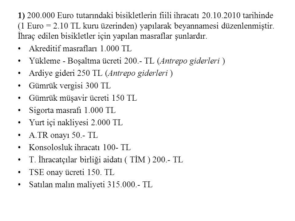 1) 200. 000 Euro tutarındaki bisikletlerin fiili ihracatı 20. 10