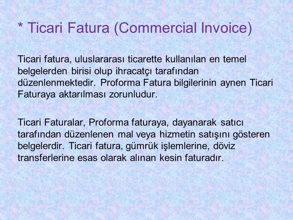* Ticari Fatura (Commercial Invoice)