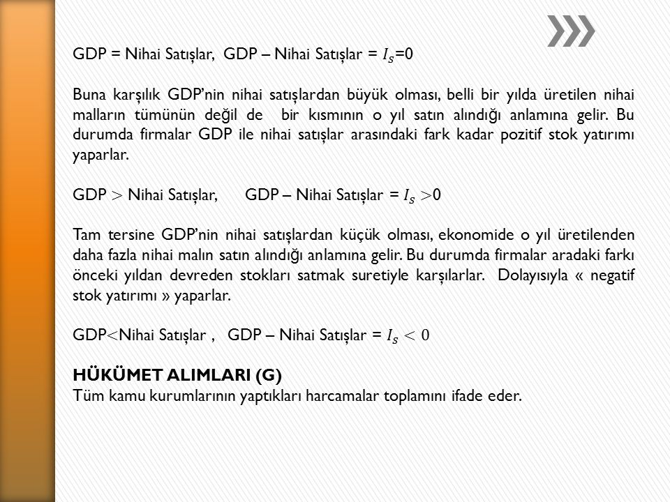 GDP = Nihai Satışlar, GDP – Nihai Satışlar = 𝐼 𝑠 =0