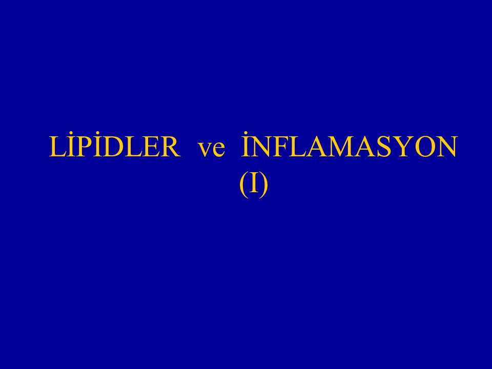 LİPİDLER ve İNFLAMASYON (I)