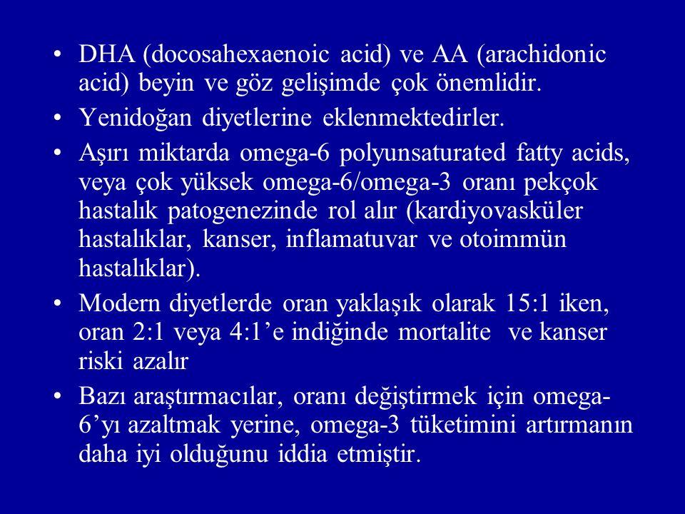 DHA (docosahexaenoic acid) ve AA (arachidonic acid) beyin ve göz gelişimde çok önemlidir.