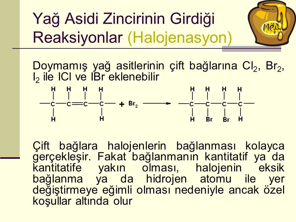 Yağ Asidi Zincirinin Girdiği Reaksiyonlar (Halojenasyon)
