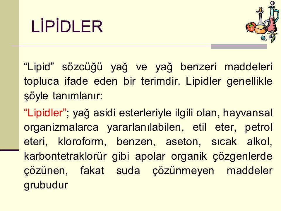 LİPİDLER Lipid sözcüğü yağ ve yağ benzeri maddeleri topluca ifade eden bir terimdir. Lipidler genellikle şöyle tanımlanır: