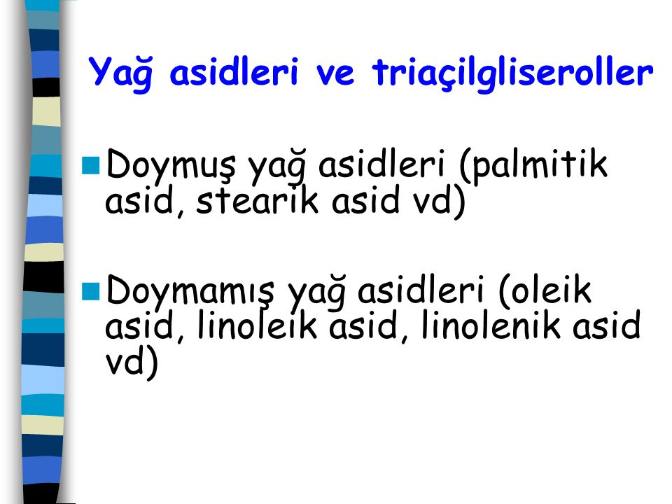 Yağ asidleri ve triaçilgliseroller