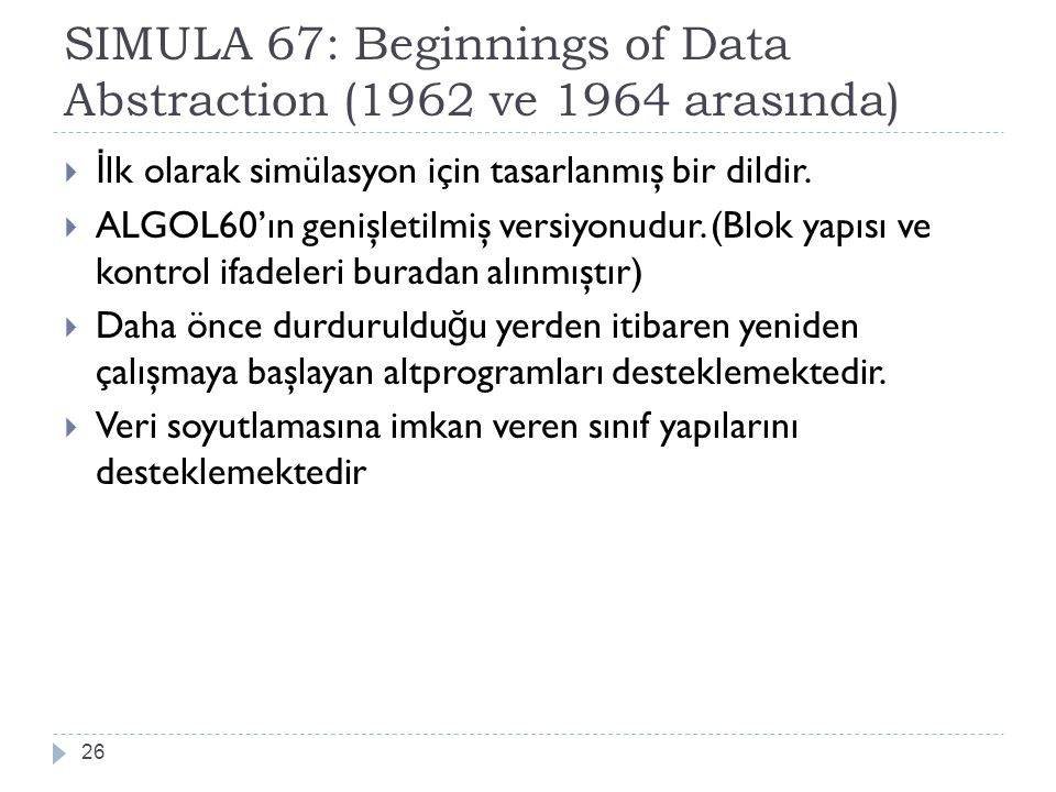 SIMULA 67: Beginnings of Data Abstraction (1962 ve 1964 arasında)