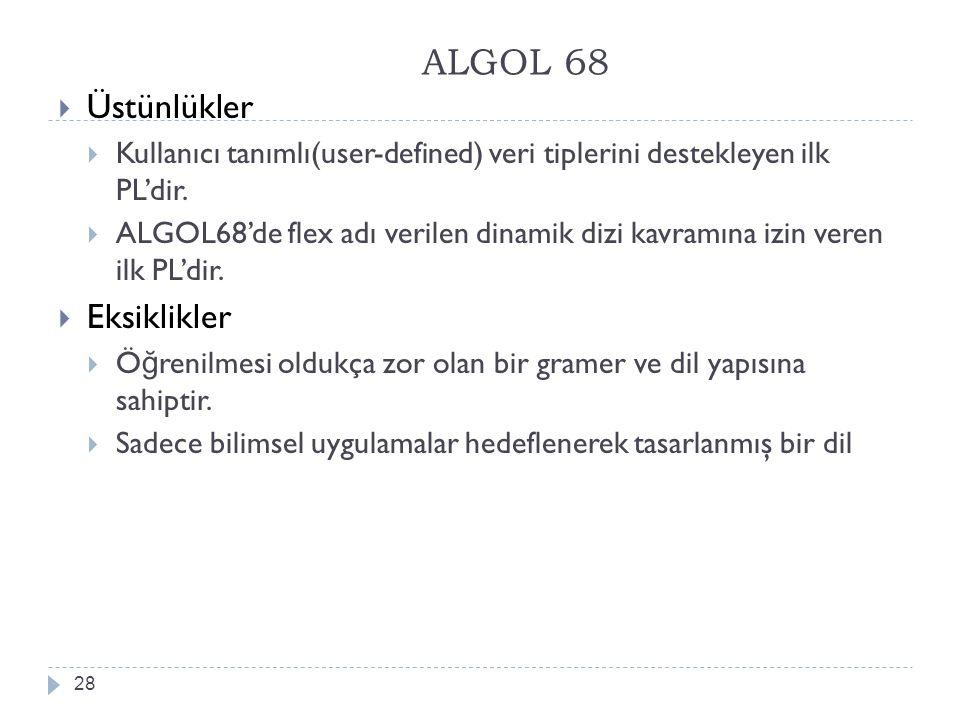 ALGOL 68 Üstünlükler Eksiklikler