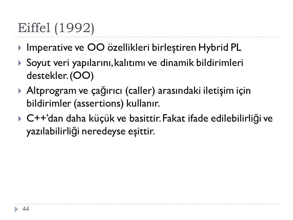 Eiffel (1992) Imperative ve OO özellikleri birleştiren Hybrid PL