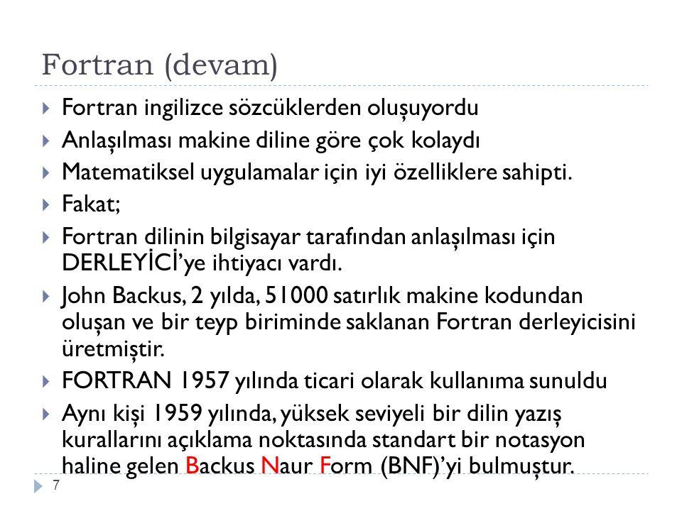 Fortran (devam) Fortran ingilizce sözcüklerden oluşuyordu