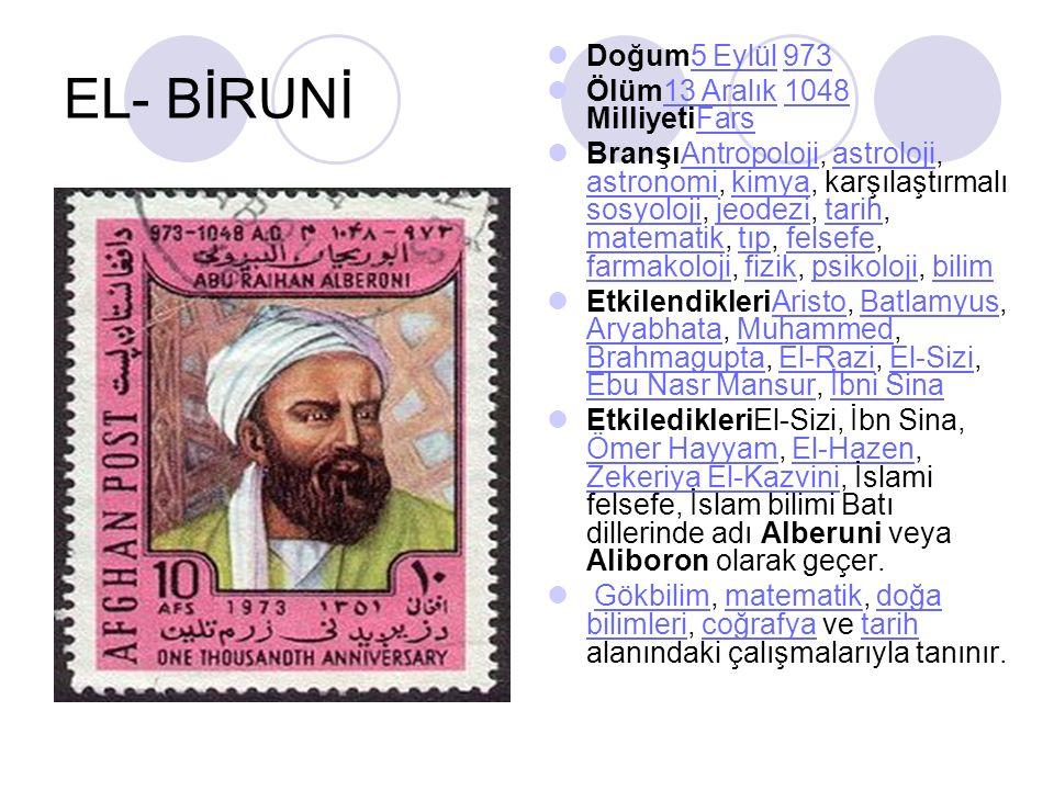 EL- BİRUNİ Doğum5 Eylül 973 Ölüm13 Aralık 1048 MilliyetiFars