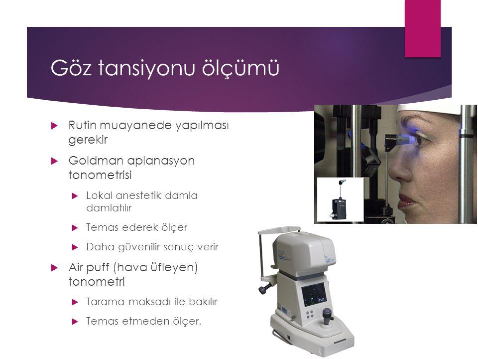 Göz tansiyonu ölçümü Rutin muayanede yapılması gerekir