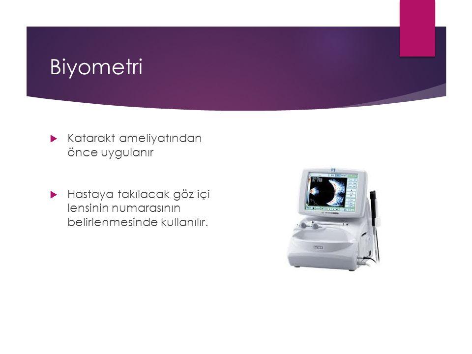 Biyometri Katarakt ameliyatından önce uygulanır