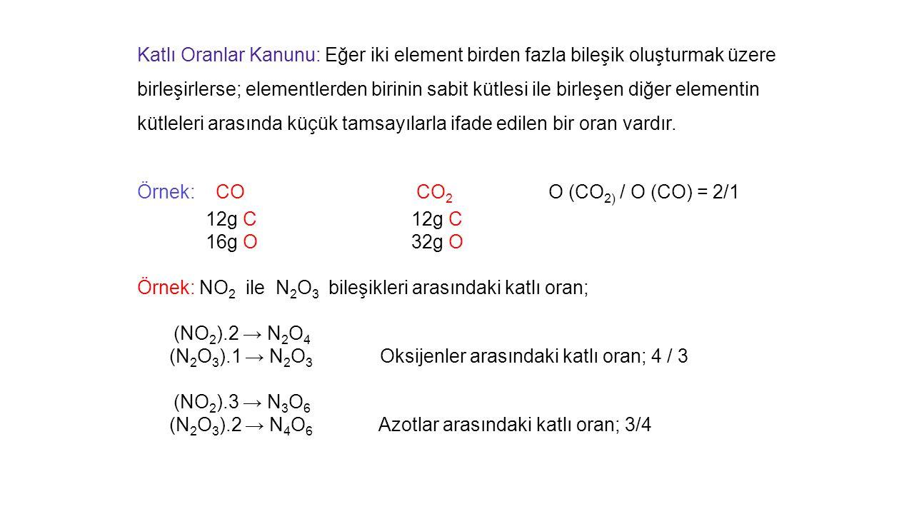 Katlı Oranlar Kanunu: Eğer iki element birden fazla bileşik oluşturmak üzere birleşirlerse; elementlerden birinin sabit kütlesi ile birleşen diğer elementin kütleleri arasında küçük tamsayılarla ifade edilen bir oran vardır.