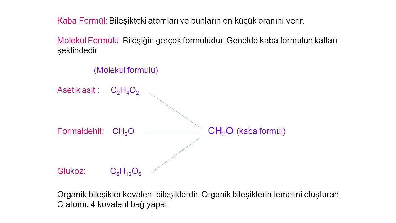Kaba Formül: Bileşikteki atomları ve bunların en küçük oranını verir.