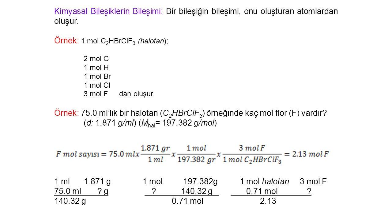 Örnek: 1 mol C2HBrClF3 (halotan);