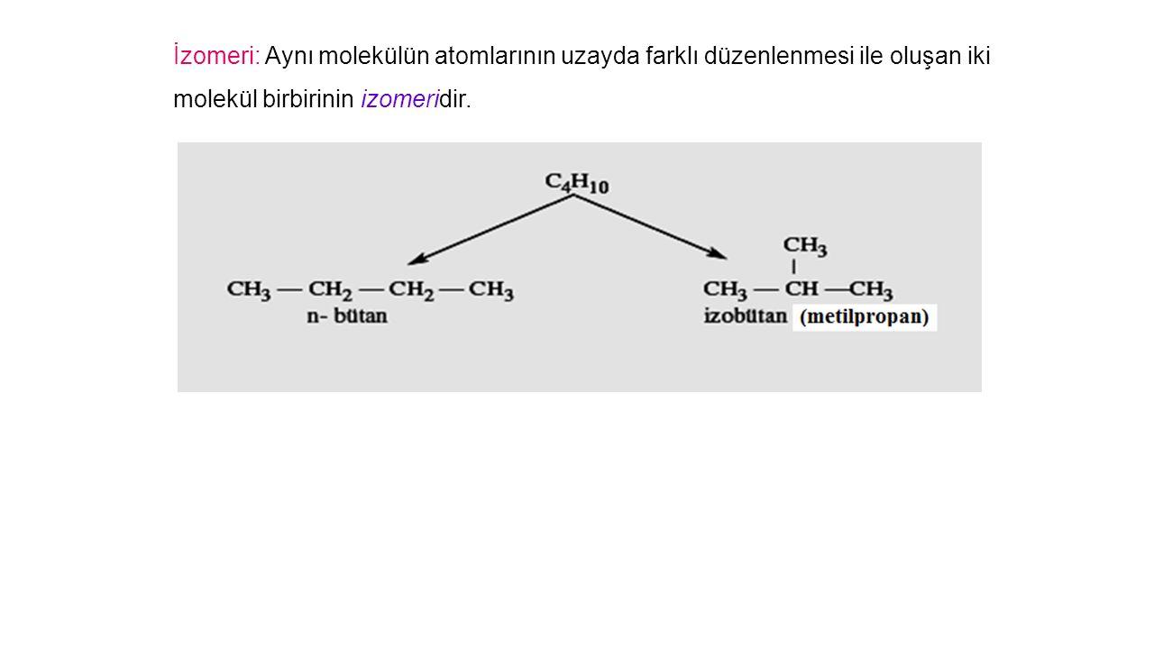 İzomeri: Aynı molekülün atomlarının uzayda farklı düzenlenmesi ile oluşan iki