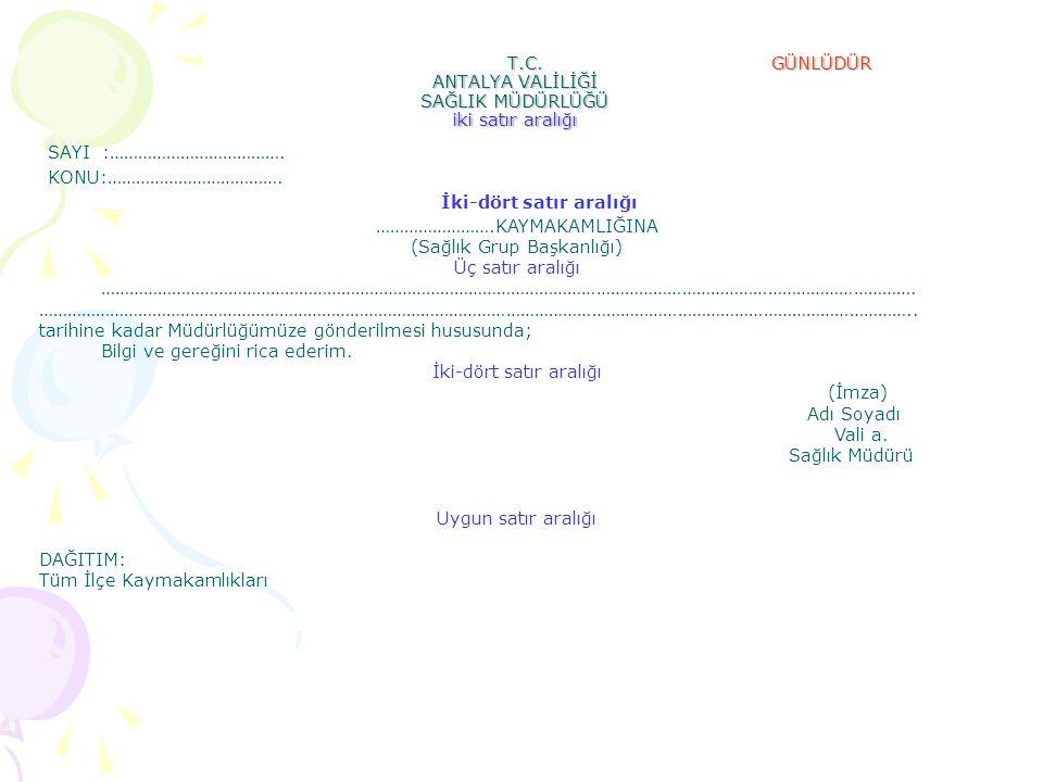 T.C. GÜNLÜDÜR ANTALYA VALİLİĞİ SAĞLIK MÜDÜRLÜĞÜ iki satır aralığı
