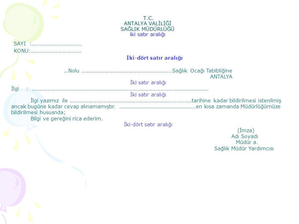 T.C. ANTALYA VALİLİĞİ SAĞLIK MÜDÜRLÜĞÜ iki satır aralığı