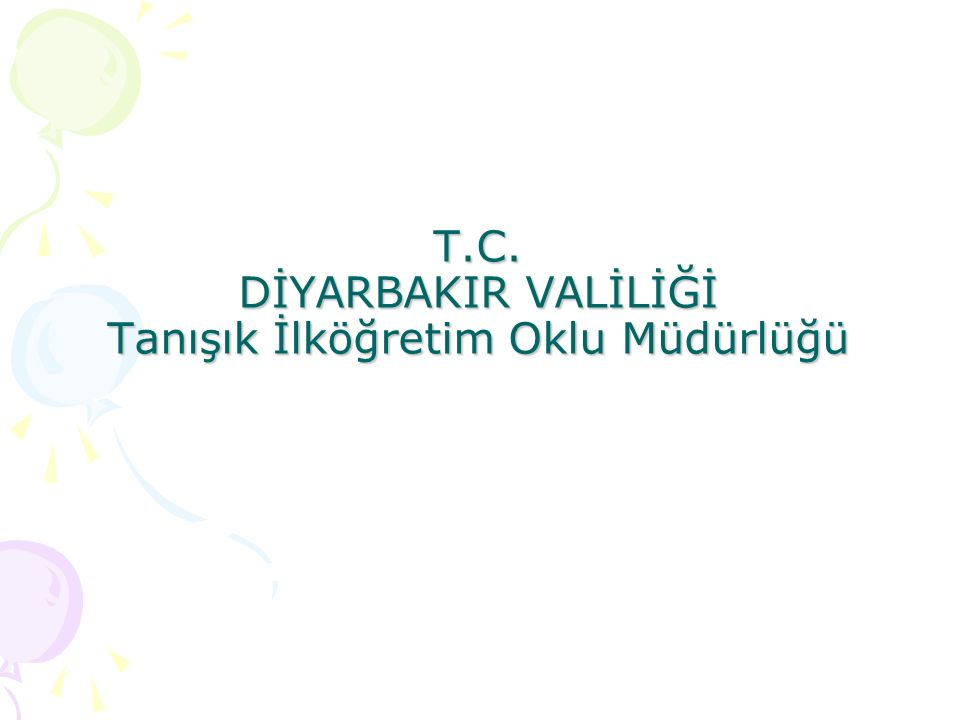 T.C. DİYARBAKIR VALİLİĞİ Tanışık İlköğretim Oklu Müdürlüğü