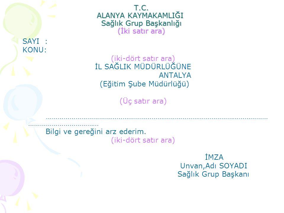 T.C. ALANYA KAYMAKAMLIĞI Sağlık Grup Başkanlığı (İki satır ara)