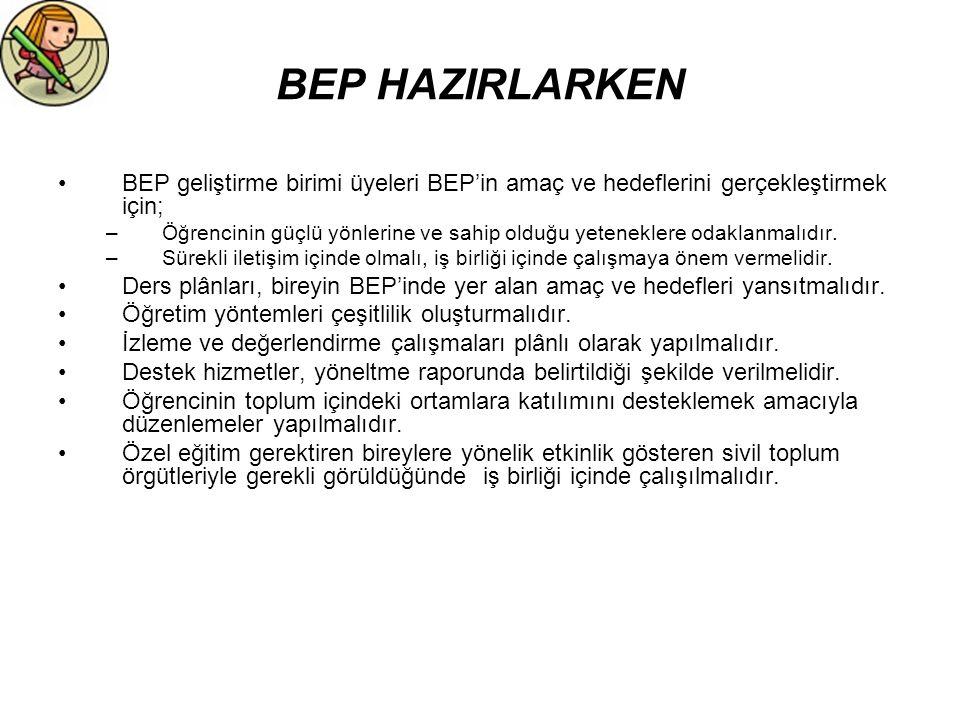 BEP HAZIRLARKEN BEP geliştirme birimi üyeleri BEP'in amaç ve hedeflerini gerçekleştirmek için;