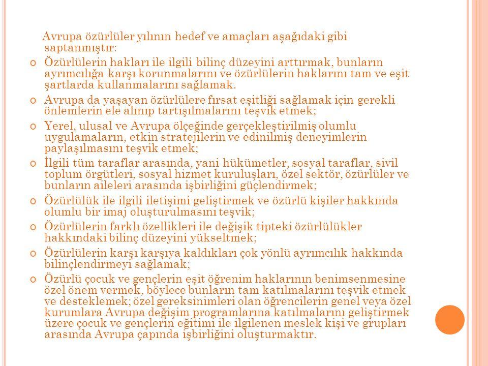 Avrupa özürlüler yılının hedef ve amaçları aşağıdaki gibi saptanmıştır: