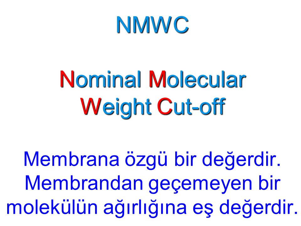 NMWC Nominal Molecular Weight Cut-off Membrana özgü bir değerdir