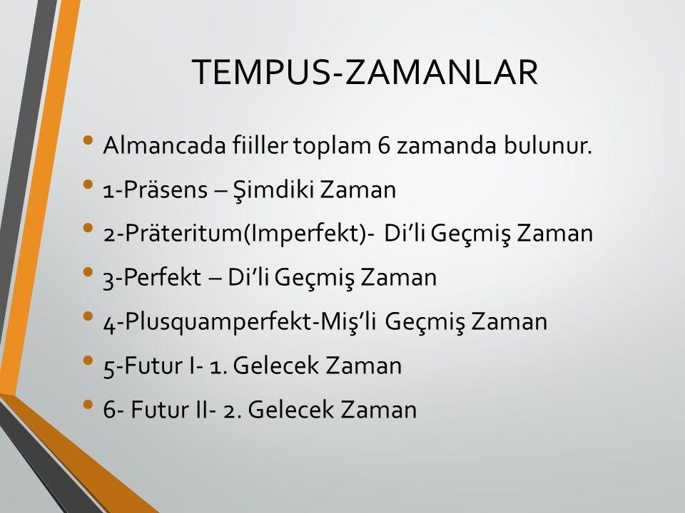 TEMPUS-ZAMANLAR Almancada fiiller toplam 6 zamanda bulunur.