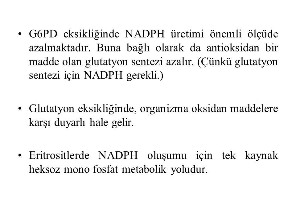 G6PD eksikliğinde NADPH üretimi önemli ölçüde azalmaktadır