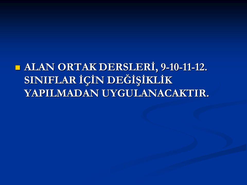 ALAN ORTAK DERSLERİ, 9-10-11-12