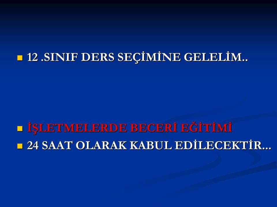 12 .SINIF DERS SEÇİMİNE GELELİM..