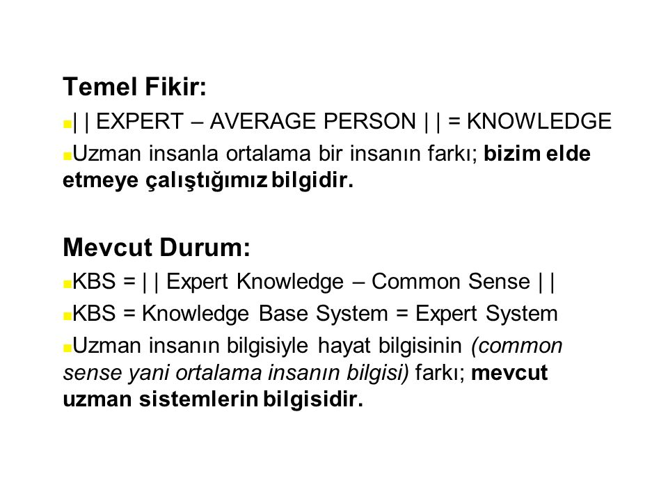 Temel Fikir: Mevcut Durum: | | EXPERT – AVERAGE PERSON | | = KNOWLEDGE
