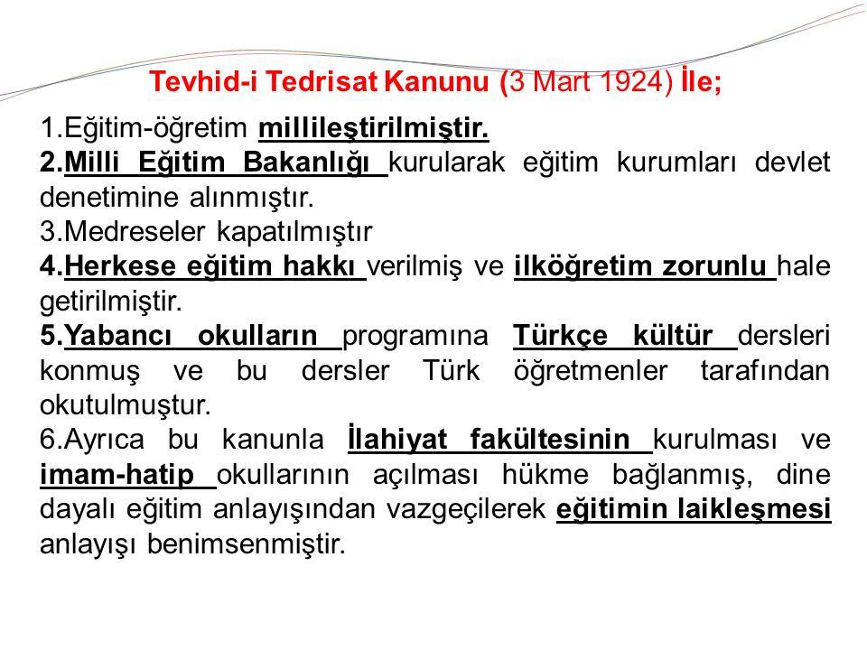 Tevhid-i Tedrisat Kanunu (3 Mart 1924) İle;