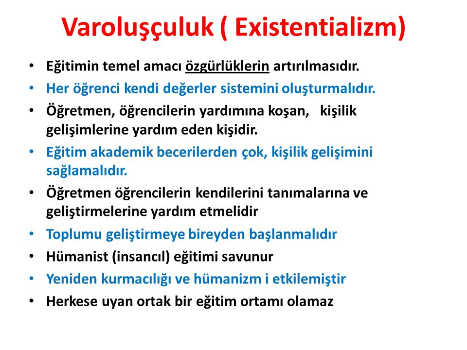 Varoluşçuluk ( Existentializm)