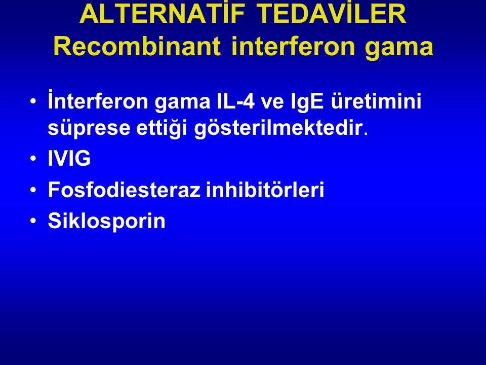 ALTERNATİF TEDAVİLER Recombinant interferon gama
